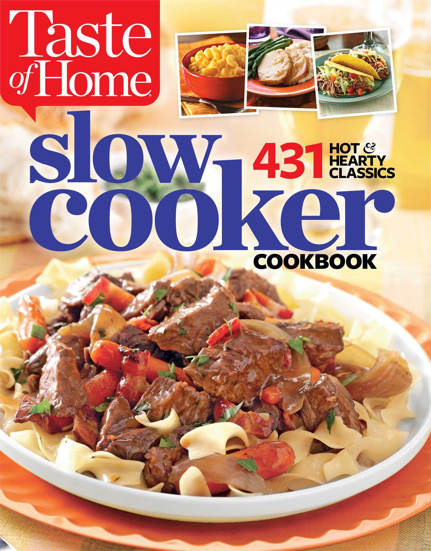 Taste of Home Slow Cooker : 429 Hot & Hearty Classics
